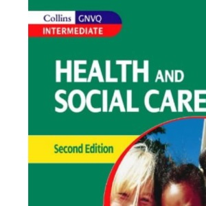 Health and Social Care GNVQ - Health and Social Care: for Intermediate GNVQ (Collins GNVQ)