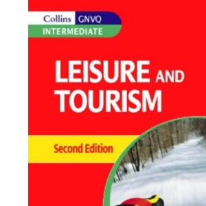 Leisure and Tourism GNVQ - Leisure and Tourism for Intermediate GNVQ (Collins GNVQ: Intermediate)