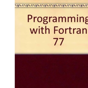 Programming with Fortran 77