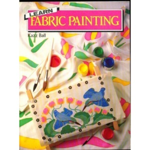 Learn Fabric Painting (Learn craft series)