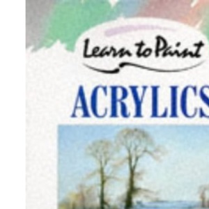 Learn to Paint Acrylics (Collins Learn to Paint)