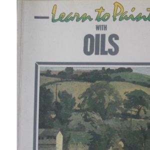 Learn to Paint Oils (Collins Learn to Paint)