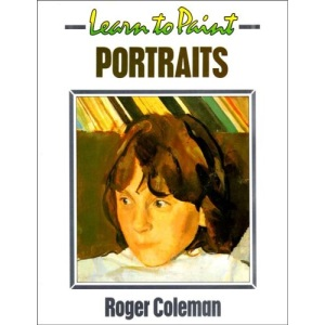 Learn to Paint Portraits (Collins Learn to Paint)