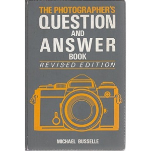 The Photographer's Question and Answer Book