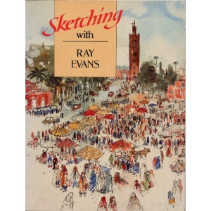Sketching with Ray Evans (Artist's Sketchbook)