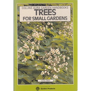 Trees for Small Gardens (Aura Garden Handbooks)