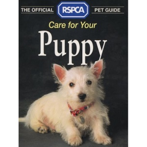 The Official RSPCA Pet Guide - Care for your Puppy