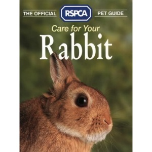 The Official RSPCA Pet Guide - Care for your Rabbit