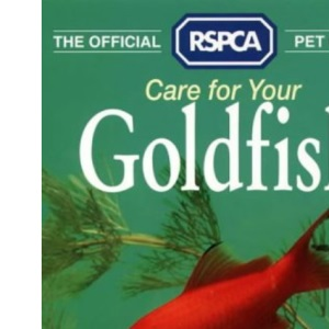 The Official RSPCA Pet Guide – Care for your Goldfish