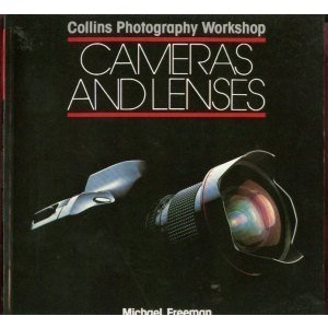 Cameras and Lenses (Collins Photography Workshop Series)