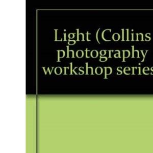 Light (Collins Photography Workshop Series)