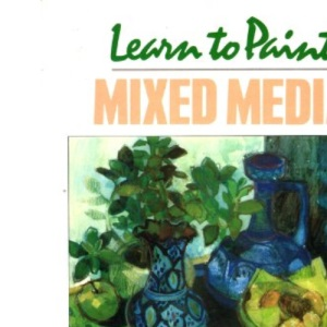 Learn to Paint Mixed Media (Collins Learn to Paint)