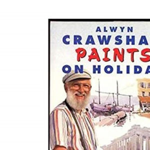 Crawshaw Paints on Holiday (A Channel Four book)