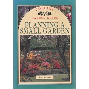 Planning a Small Garden (Collins Garden Guides)