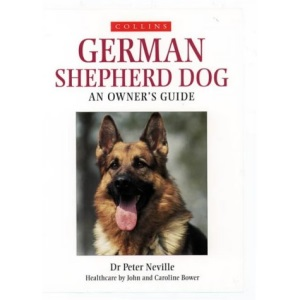 German Shepherd Dog: An Owner's Guide (Collins Dog Owner's Guides)