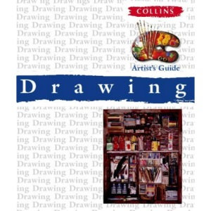 Collins Artist's Guide - Drawing (Collins Artist's Guides)