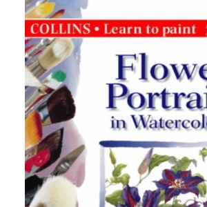 Collins Learn to Paint - Flower Portraits in Watercolour