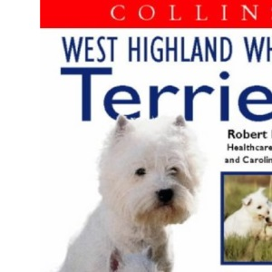 Collins Dog Owner's Guide - West Highland White Terrier (Collins Dog Owner's Guides)