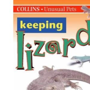 Collins Unusual Pets - Keeping Lizards