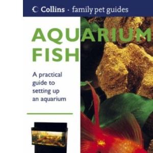 Collins Family Pet Guide - Aquarium Fish