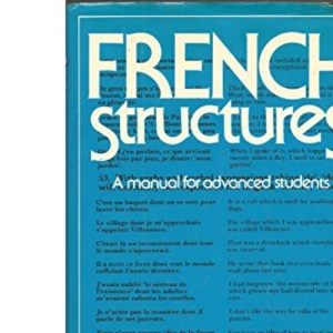 French Structures: A Manual for Advanced Students