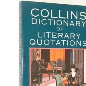 Collins Dictionary of Literary Quotations