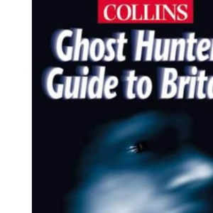 Collins Ghost Hunters Guide To Britain