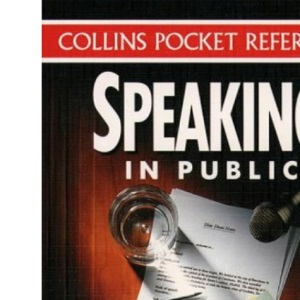 Collins Pocket Reference - Speaking in Public: A Guide to Speaking with Confidence
