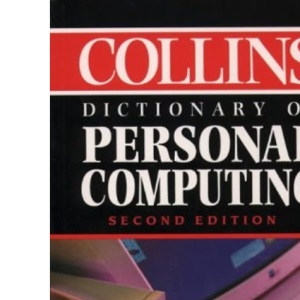 Collins Dictionary of Personal Computing, 2nd Edition