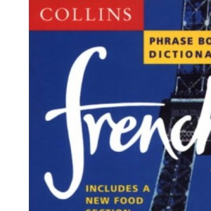 Collins French Phrase Book and Dictionary (Collins phrase book & dictionary)