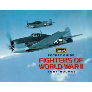 Jane's Pocket Guide - Fighters of World War II (Jane's Pocket Guides)
