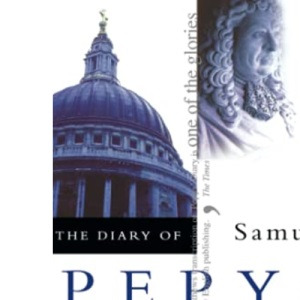 The Diary of Samuel Pepys: Volume I – 1660
