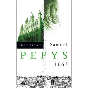 The Diary of Samuel Pepys: Volume IV - 1663: 1663 v. 4 (Diary of Samuel Pepys, Vol 4)