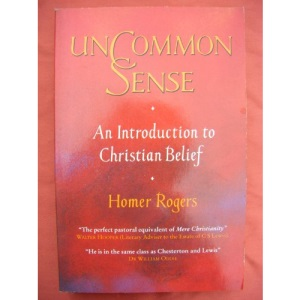 Uncommon Sense: Introduction to Christian Belief