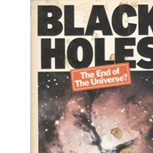 Black Holes: The End of the Universe?