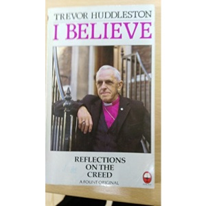 I Believe: Reflections on the Apostles' Creed