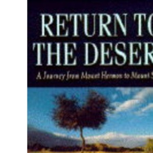 Return to the Desert: Journey from Mount Hermon to Mount Sinai