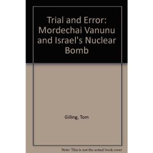 Trial and Error: Mordechai Vanunu and Israel's Nuclear Bomb