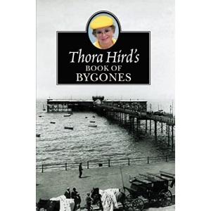 THORA HIRDS BOOK OF BYGONES PB
