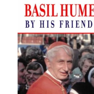 Basil Hume: By his friends