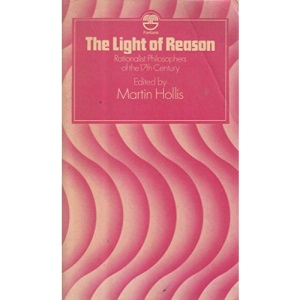 Light of Reason: Rationalist Philosophers of the 17th Century (Fontana philosophy classics)