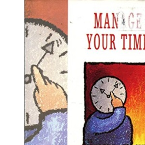 Manage Your Time (The Successful Manager)