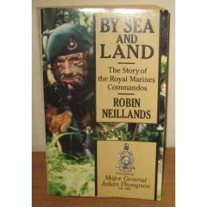 By Sea and Land: Story of the Royal Marine Commandos
