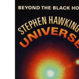 Stephen Hawking's Universe: Beyond The Black Hole