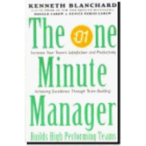 One Minute Manager Builds High Performance Teams (The One Minute Manager)
