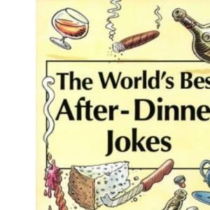 The World's Best After Dinner Jokes (World's best jokes)