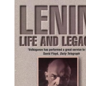 Lenin: A biography: Life and Legacy
