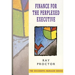 Finance for the Perplexed Executive (Successful Manager)