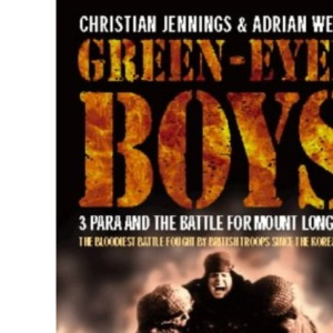 Green-Eyed Boys: 3 Para and the Battle for Mount Longdon