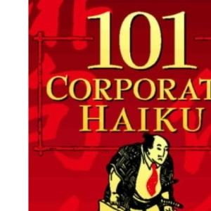 101 Corporate Haiku